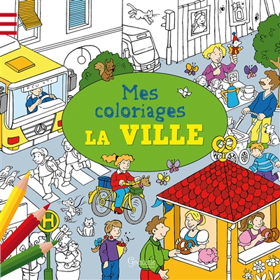 LA VILLE MES COLORIAGES COLLECTIF Grenouille éditions